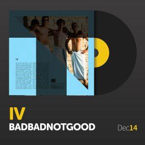 badbadnotgood-iv-tunedig-12-14