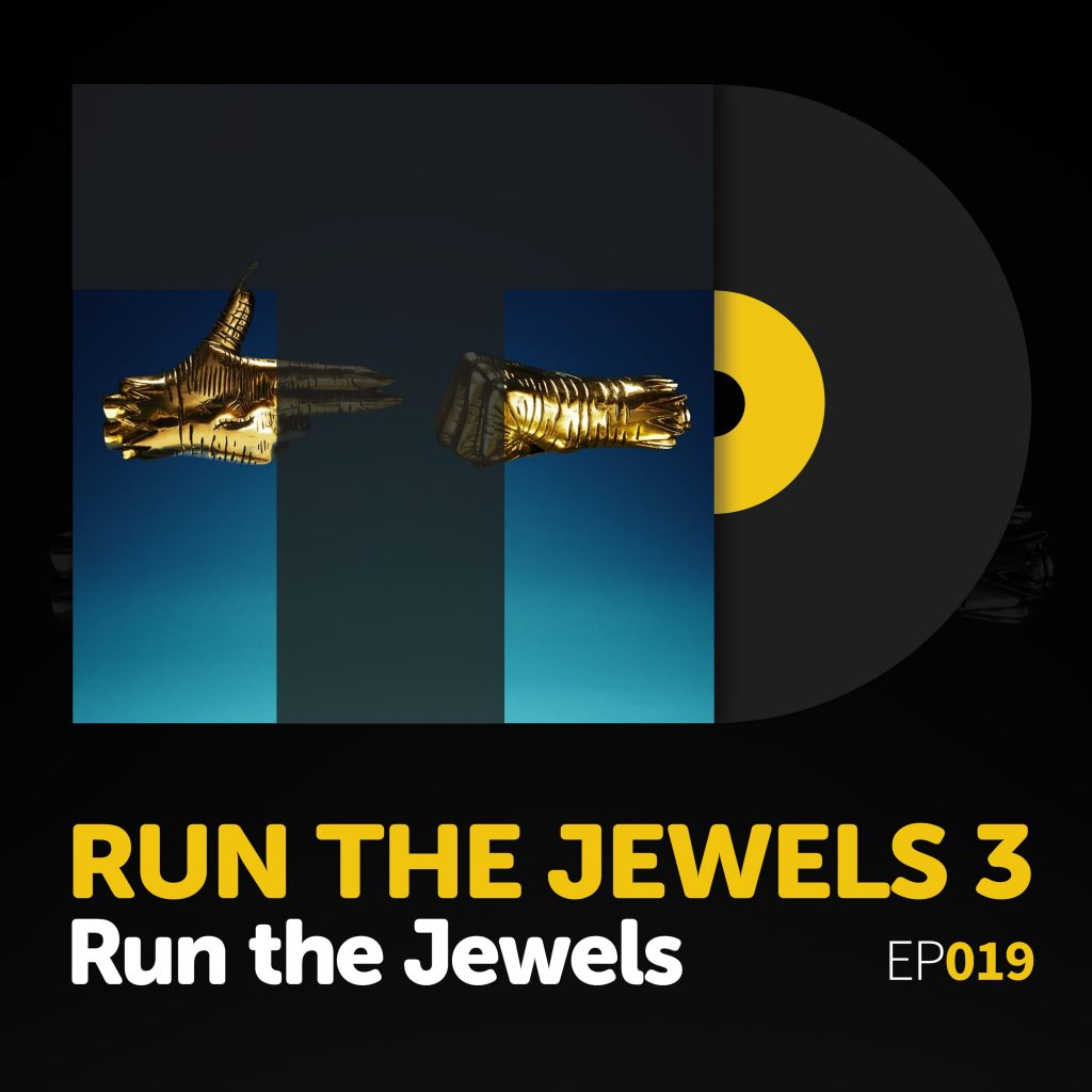 TuneDig Episode 019: Run the Jewels's Run the Jewels 3