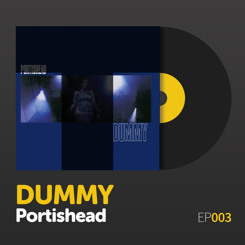 "Episode 003: ""Dummy"" by Portishead"
