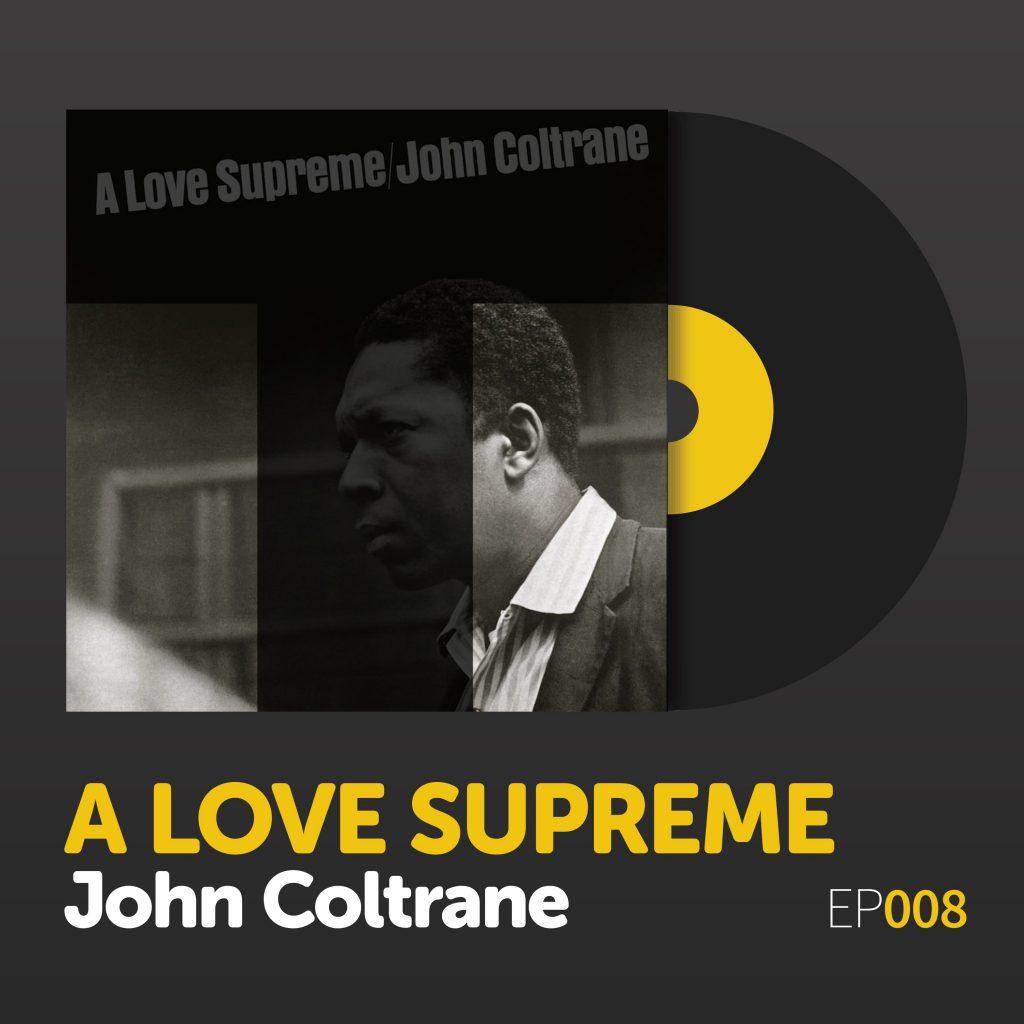 "Episode 008: John Coltrane's ""A Love Supreme"""