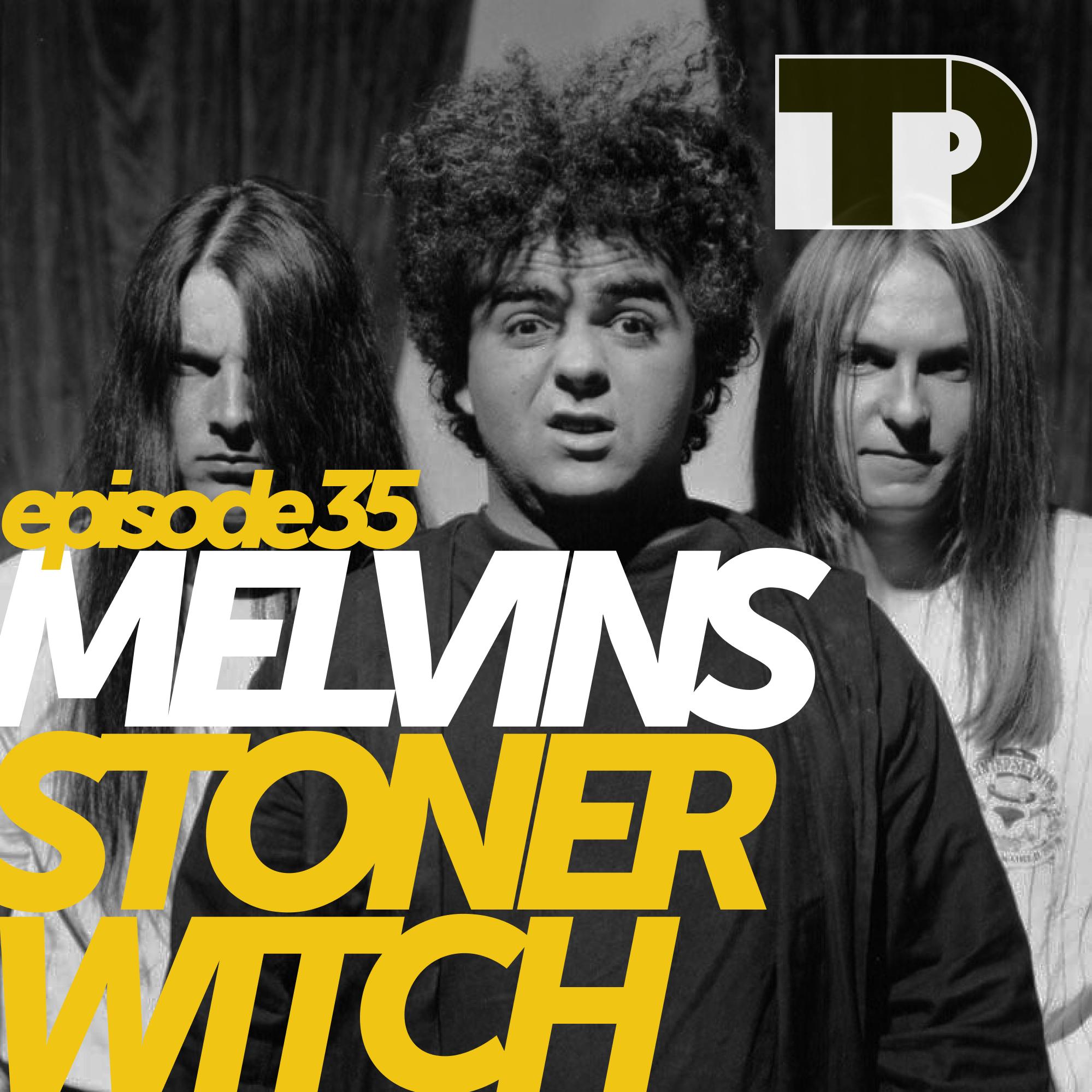 Melvins the making love demo Tunedig Episode 35 Melvins S Stoner Witch Tunedig